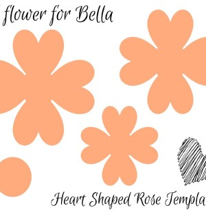 Bella's Heart Shaped Rose Flower Template